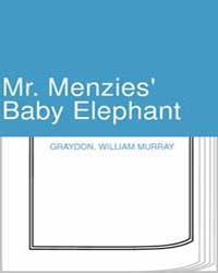 Mr. Menzies' Baby Elephant by Graydon, William Murray