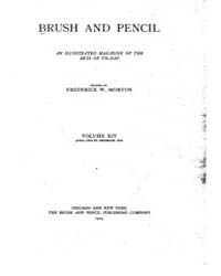 Brush and Pencil : 1904 ; Apr. No. 1 Vol... Volume Vol. 14 by Browne, Charles, Francis