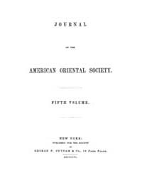 Journal of the American Oriental Society... Volume Vol.5 by