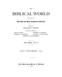 The Biblical World : 1893 ; Jul. No. 1 V... Volume Vol. 2 by Harper, Rainey, William