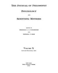 The Journal of Philosophy : Psychology a... Volume Vol.10 by