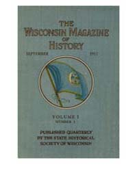The Wisconsin Magazine of History ; Volu... by Morser, Eric J.