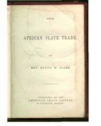 The African Slave Trade, Document Africa... by Rev. Rufus W. Clark