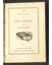 The History of Ann Lively, and Her Bible... by American Tract Society