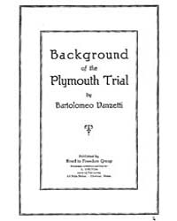 Background of the Plymouth Trial, Docume... by Vanzetti, Bartolomeo