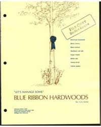 Let's Manage Some Blue Ribbon Hardwoods,... by Koelling, Melvin R.