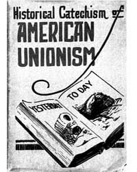 Historical Catechism of American Unionis... by I. W. W.