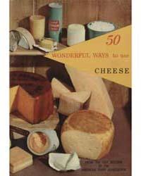 50 Wonderful Ways to Use Cheese, Documen... by Michigan State University