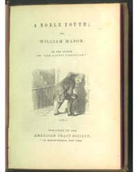 A Noble Youth, Or, William Mason, Docume... by Michigan State University