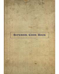 Superior Cook Book, 1905, Document Super... by Michigan State University