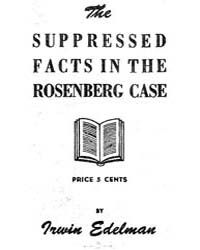 The Suppressed Facts in the Rosenberg Ca... by Irwin Edelman