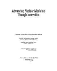 Advancing Nuclear Medicine Through Innov... by National Academies Press US