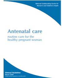 Antenatal Care : Routine Care for the He... by National Collaborating Centre for Women's and Chil...