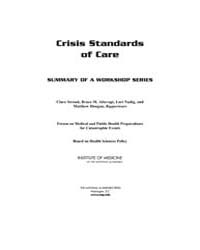 Crisis Standards of Care: Summary of a W... by Stroud, Clare, Altevogt, Bruce, M.