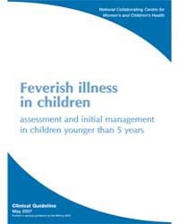 Feverish Illness in Children : Assessmen... by National Collaborating Centre for Women's and Chil...