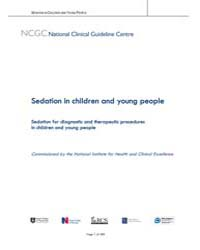 Sedation in Children and Young People : ... by National Clinical Guideline Centre Uk