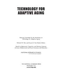 Technology for Adaptive Aging by National Academies Press US