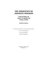 The Emergence of Zoonotic Diseases : Und... by National Academies Press US