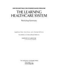 The Learning Healthcare System, Workshop... by National Academies Press US