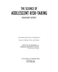The Science of Adolescent Risk-taking, W... by National Academies Press US
