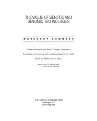 The Value of Genetic and Genomic Technol... by National Academies Press US