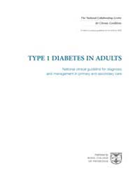Type 1 Diabetes in Adults : National Cli... by National Collaborating Centre for Women's and Chil...