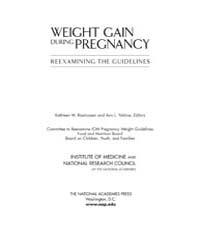 Weight Gain During Pregnancy : Reexamini... by Rasmussen, Kathleen, M