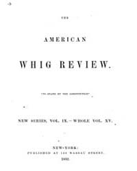 The American Whig Review : Volume 0015, ... by Wiley and Putnam