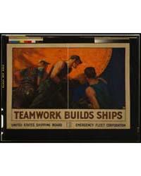 Teamwork Builds Ships ; W D Stevens, Pho... by Stevens, William Dodge