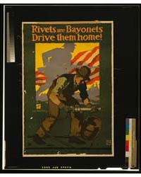Rivets Are Bayonets - Drive Them Home ; ... by Sheridan, John E.