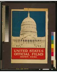 United States Official Films Shown Here ... by Library of Congress