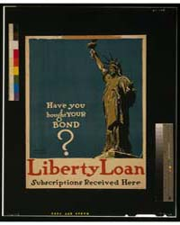 Have You Bought Your Bond Liberty Loan -... by Treidler, Adolph
