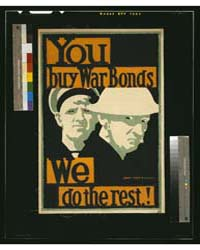 You Buy War Bonds We Do the Rest ; Bert ... by Thomas, Bert