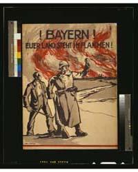Bayern Euerer Land Steht in Flammen ; We... by Bartels, Wera Von
