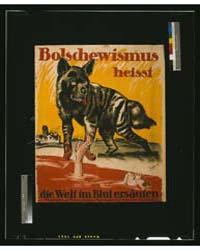 Bolschewismus Heisst Die Welt Im Blut Er... by Safis, Joh.