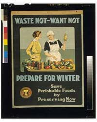 Waste Not, Want Not - Prepare for Winter... by Library of Congress