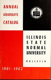 Course Catalog (Graduate), Vol. 1961-196... Volume Vol. 1961-1962 by Illinois State Normal University