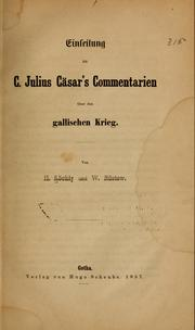 Einleitung Zu C. Julius Cäsar's Commenta... by Köchly, Hermann August Theodor, 1815-1876. [from O...