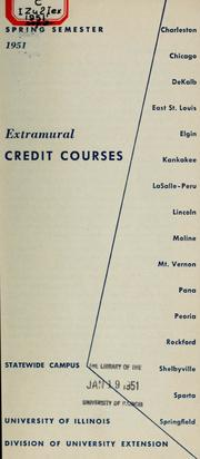 Extramural Credit Courses, Vol. 1951:1,1... Volume Vol. 1951:1,1952:1 by University of Illinois at Urbana-Champaign. Office...