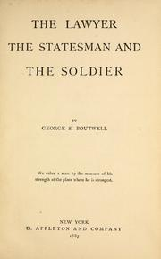 The Lawyer, the Statesman, and the Soldi... by Boutwell, George S. (George Sewall), 1818-1905