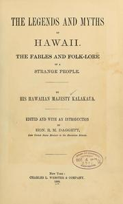 The Legends and Myths of Hawaii : the Fa... by Kalakaua, David, King of Hawaii, 1836-1891
