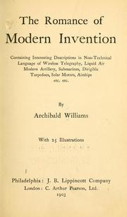 The Romance of Modern Invention, Contain... by Williams, Archibald. [from Old Catalog]