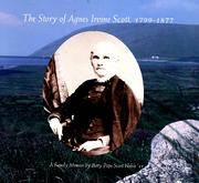The Story of Agnes Irvine Scott, 1799-18... by Betty Pope Scott Noble