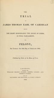 The Trial of James Thomas Earl of Cardig... by Cardigan, James Thomas Brudenell, Earl Of, 1797-18...