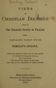 Views of Christian Doctrine Held by the ... by Barclay, Robert, 1648-1690