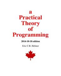 A Practical Theory of Programming by Hehner, Eric C.R.