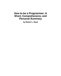 How to Be a Programmer: a Short, Compreh... by Read, Robert L.
