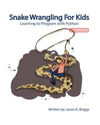 Snake Wrangling for Kids, Learning to Pr... by Briggs, Jason R.