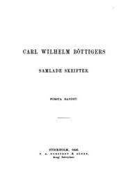 Samlade Skrifter, Band I by Böttiger, Carl Wilhelm