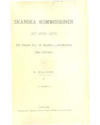 Skånska Kommissionen Af 1669-1670 Ett Bi... by Wägner, Sven
